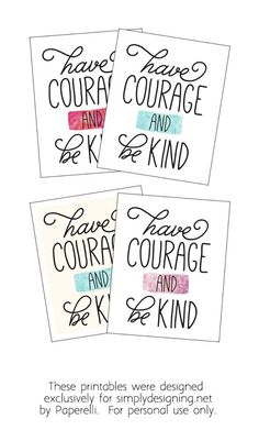 Have Courage and Be Kind - FREE Printable on SimplyDesigning.net designed by @paperelli