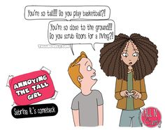 """I had to add this one!! :) Thank you Sabrina R. for one of the best comebacks ever XD  Don't miss all the """"If we could speak our mind"""" comics here! > http://tallncurly.com/2015/01/31/tall-people-curly-hair/"""