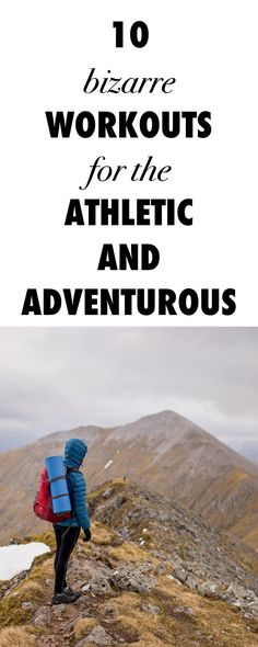 Here Are 10 Bizarre Workouts for the Athletic & Adventurous