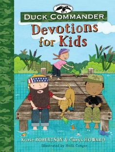 "Read ""Duck Commander Devotions for Kids"" by Korie Robertson available from Rakuten Kobo. The first devotional for kids by the Robertson family of Duck Dynasty fame! With the Robertson clan's flair for down-hom. Devotions For Kids, Robertson Family, Sadie Robertson, Duck Commander, Christian Kids, Christian Classroom, Duck Dynasty, Nonfiction, The Book"