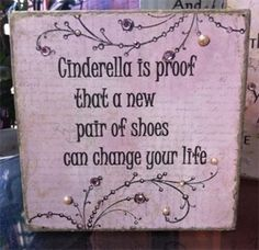 Cinderella is proof...