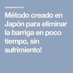 Método creado en Japón para eliminar la barriga en poco tiempo, sin sufrimiento!