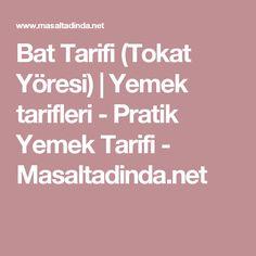 Bat Tarifi (Tokat Yöresi)   Yemek tarifleri - Pratik Yemek Tarifi - Masaltadinda.net