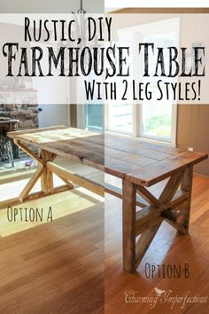 DIY Farmhouse Table with 2 style options for legs!