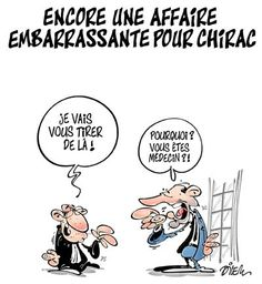 """Le dessin du jour par Ali Dilem : """"Encore une affaire embarrassante pour Chirac"""""""