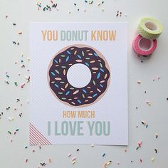 You Donut Know how much I Love You!