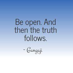 The wisdom of Gangaji - Be open