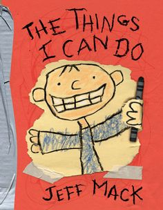 The Things I Can Do.  By Jeff Mack.  Call # E MAC
