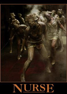 ☆ Silent Hill Nurses ☆(I'm a nurse and feel like this most of the time)