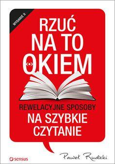 Okładka książki Rzuć na to okiem. Rewelacyjne sposoby na szybkie czytanie. Wydanie 2 Literature, Calm, Writing, Reading, Books, Polish, Culture, Business, Literatura