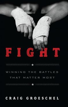 Fight | Craig Groeschel | Book Review | Blog of Manly