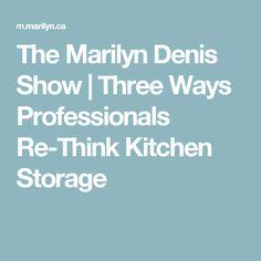 The Marilyn Denis Show | Three Ways Professionals Re-Think Kitchen Storage