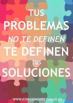 Tus problemas no te definen. Te Definen tus Soluciones. Olafo