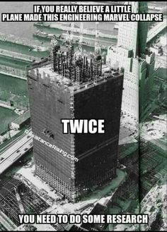 """9/11 (If you believe a 767, which both aircraft that hit the towers were, is """"little"""" you clearly need to do your research. A large mass traveling at high velocity will inflict terrible damage when it strikes ANYTHING. Once again physics wins over stupidity.)"""