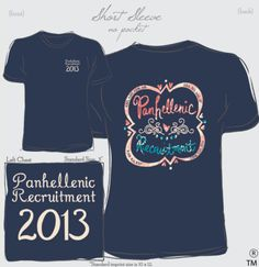 This will be your recruitment shirt but it will say 2014 instead!!!