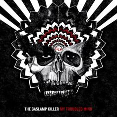 "The Gaslamp Killer ""My Troubled Mind - EP"""