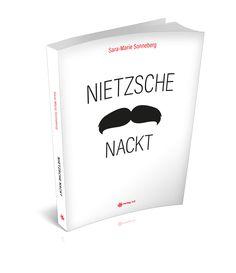 Buch ist mehr: Nietzsche nackt, gesehen von Sara-Marie Sonneberg