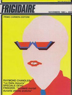Frigidaire è una rivista culturale italiana di fumetti, inchieste, musica e altro, pubblicata a partire dal novembre 1980.
