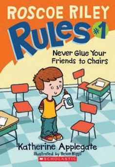 Great new series  Roscoe Riley Rules  First one is Never Glue Your Friends to Chairs  Good-natured kid sometimes gets off-the-wall ideas  around 3rd grade reading level  Great for boys, reluctant readers. Beginning chapter book.