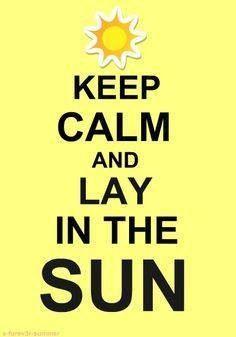 Lay in the sun