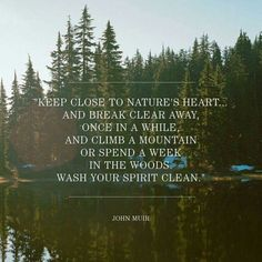 New Nature Quotes Wisdom John Muir 35 Ideas Kahlil Gibran, Great Quotes, Quotes To Live By, Inspirational Quotes, Peace Quotes, In The Woods Quotes, Wild Quotes, Inspire Quotes, Awesome Quotes