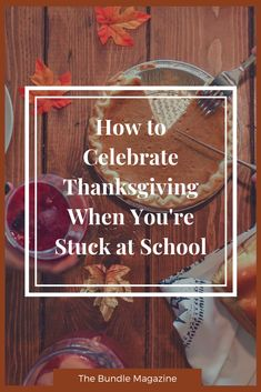 How to Enjoy Thanksgiving When You're Stuck at School Get Excited, Stuff To Do, November, Thanksgiving, Lifestyle, School, Thanksgiving Crafts