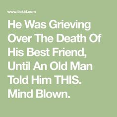 This man perfectly explains the grieving process. Old Friend Quotes Memories, Great Friends Quotes, Best Friend Quotes, Bestest Friend, Mans Best Friend, Prayers For Grieving, Grieving Friend, Grieving Quotes, Prayer For A Friend