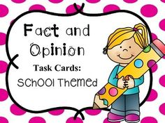 Fact and Opinion Task Cards: School Themed... Perfect for centers or earlier finishers!