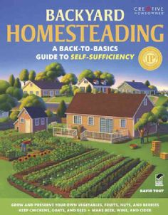 Backyard Homesteading: A Back-to-Basics Guide to Self-Sufficiency (Paperback) | Overstock™ Shopping - Great Deals on General Gardening