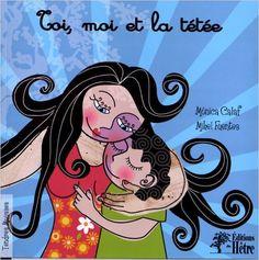 Amazon.fr - Toi, moi et la tétée - Mònica Calaf, Mikel Fuentes - Livres