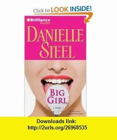 Big Girl A Novel (9781455897629) Danielle Steel, Kathleen McInerney , ISBN-10: 1455897620  , ISBN-13: 978-1455897629 ,  , tutorials , pdf , ebook , torrent , downloads , rapidshare , filesonic , hotfile , megaupload , fileserve