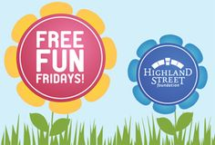 Highland Street Foundation's FREE FUN FRIDAYS. June 27, 2014 - August 29, 2014 . ENJOY 66 MUSEUMS & CULTURAL VENUES - OPEN FOR FREE ON FRIDAYS ALL SUMMER! summer 2014, fun friday, street foundat, free fun, highland street, 66 museum