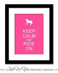 Keep Calm and Ride On (Horseback Riding, Equestrian, Western, Horses) - Printable Sign, Poster, Typography Wall Art by 4UPrintableDesigns (Just For You Printable Designs) on Etsy