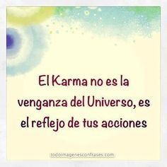 """Karma is not revenge of the universe, it is a reflection of your actions"".•✿• Teresa Restegui http://www.pinterest.com/teretegui/ •✿•"