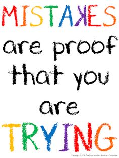 Set your students up for success with some inspirational quotes! Love this - Mistakes are proof that you are trying!