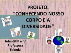 """Educação Infantil Elias Moreira: Projeto """"Conhecendo nosso corpo e a diversidade"""""""