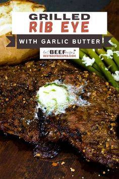 Grilled Rib Eye Steak with Garlic Butter Grilled Steak Recipes, Grill Recipes, Grilled Meat, Meat Recipes, Grilled Steaks, Cooking Recipes, Grilling The Perfect Steak, How To Grill Steak, Green Egg Recipes
