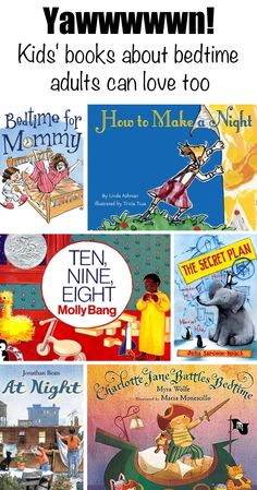 Kids' Books About Bedtime That Adults Can Love Too - especially if they put the kids to sleep, right? ;)