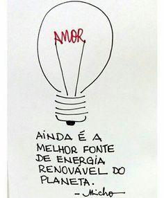 Siiiim!!! O amor é fonte de energia renovável ❤ ✌                                                                                                                                                     Mais