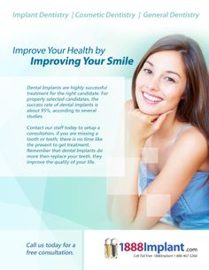 Improve your health with dental implants. Check out our website at 1888implant.com or call us at 1888-IMPLANT (467-5268)