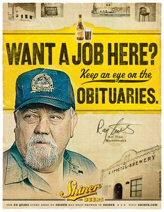 Vintage beer ad, Shiner beer, Want a job here? keep an eye on the obits. Retro Ads, Vintage Advertisements, Vintage Ads, Vintage Posters, Oh Beautiful, Beer Poster, Funny Ads, Great Ads, Beer Packaging