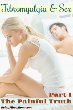 Fibromyalgia and sex: Part 1 The Painful Truth #fibromyalgia #beingfibromom http://www.beingfibromom.com/fibromyalgia-and-sex-part-1-the-painful-truth/
