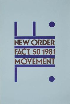 Credit: Courtesy of Movie Poster Art Gallery New Order - Movement' Peter Saville Peter Saville, Factory Records, Poster Text, Album Cover Design, Music Artwork, Joy Division, Text Design, Graphic Design, Movie Poster Art
