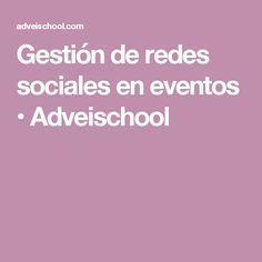 Gestión de redes sociales en eventos • Adveischool