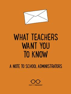 What Teachers Want You To Know: A Note to School Administrators :: Cult of Pedagogy School Leadership, Educational Leadership, Leadership Quotes, Educational Activities, Educational Technology, Success Quotes, Importance Of Leadership, Education Issues, Primary Education