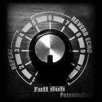 Full Dub - Potentiodub - 02 - Dub Black Orient by ODGprod on SoundCloud