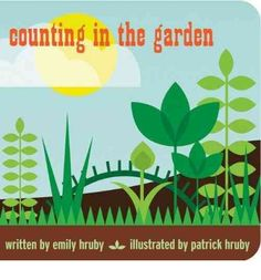 Counting in the Garden - by Patrick Hruby & Emily Hruby (Board_book) Counting Books, Learn To Count, Kids Growing Up, Little Books, Colorful Pictures, Book Publishing, Childrens Books, Kid Books, The Book