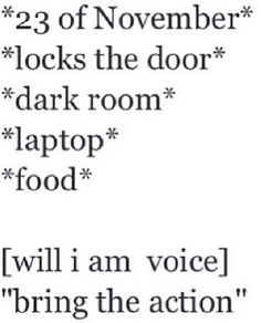This will be me.I will put a sign on the door that says 'DON'T BOTHER ME IM FANGIRLING'