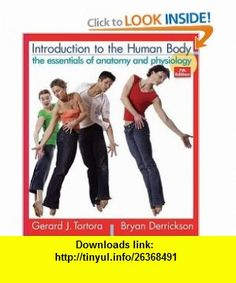 Introduction to the Human Body The Essentials of Anatomy and Physiology (9780471691235) Gerard J. Tortora, Bryan H. Derrickson , ISBN-10: 0471691232  , ISBN-13: 978-0471691235 ,  , tutorials , pdf , ebook , torrent , downloads , rapidshare , filesonic , hotfile , megaupload , fileserve