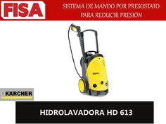 HIDROLAVADORA HD 613 Sistema de mando para reducir la presión -FERRETERIA INDUSTRIAL -FISA S.A.S Carrera 25 # 17 - 64 Teléfono: 201 05 55 www.fisa.com.co/ Twitter:@FISA_Colombia Facebook: Ferreteria Industrial FISA Colombia